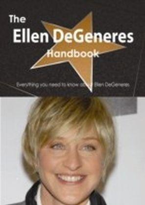 Ellen DeGeneres Handbook - Everything you need to know about Ellen DeGeneres