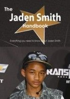 Jaden Smith Handbook - Everything you need to know about Jaden Smith