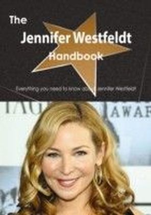 Jennifer Westfeldt Handbook - Everything you need to know about Jennifer Westfeldt