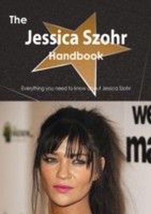 Jessica Szohr Handbook - Everything you need to know about Jessica Szohr