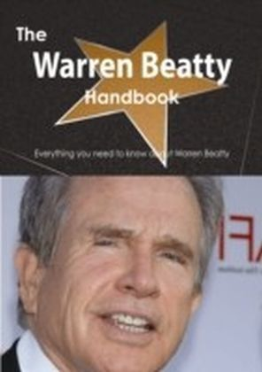 Warren Beatty Handbook - Everything you need to know about Warren Beatty
