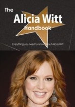 Alicia Witt Handbook - Everything you need to know about Alicia Witt