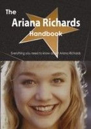 Ariana Richards Handbook - Everything you need to know about Ariana Richards