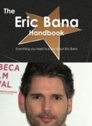 Eric Bana Handbook - Everything you need to know about Eric Bana