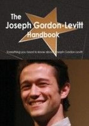 Joseph Gordon-Levitt Handbook - Everything you need to know about Joseph Gordon-Levitt