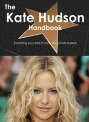 Kate Hudson Handbook - Everything you need to know about Kate Hudson