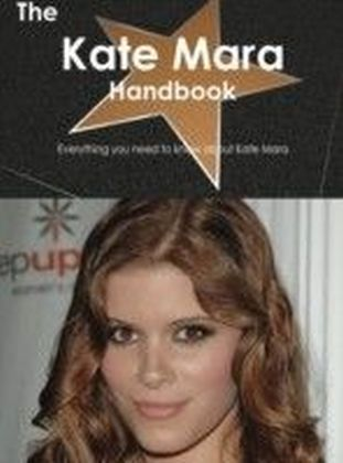 Kate Mara Handbook - Everything you need to know about Kate Mara