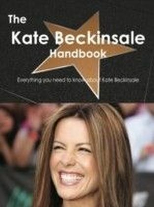 Kate Beckinsale Handbook - Everything you need to know about Kate Beckinsale
