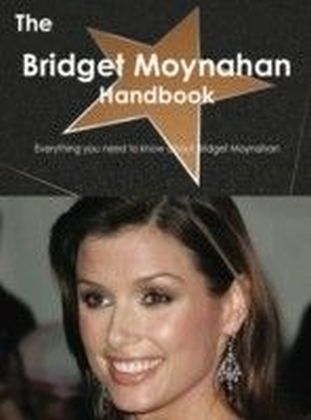 Bridget Moynahan Handbook - Everything you need to know about Bridget Moynahan