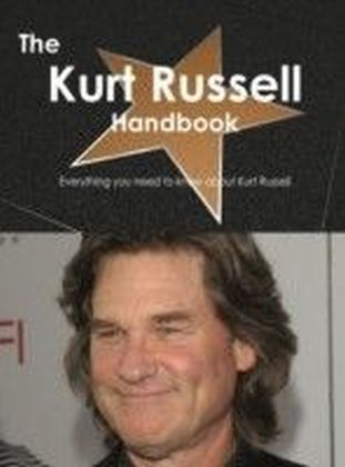 Kurt Russell Handbook - Everything you need to know about Kurt Russell