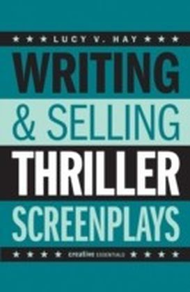 Writing & Selling - Thriller Screenplays