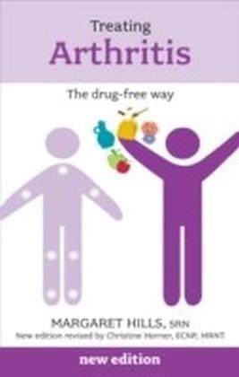 Treating Arthritis: The Drug Free Way reissue