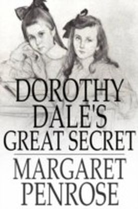 Dorothy Dale's Great Secret