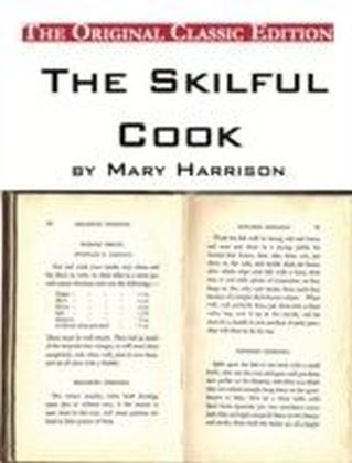 Skilful Cook, by Mary Harrison - The Original Classic Edition