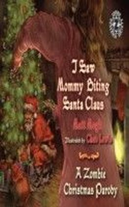 I Saw Mommy Biting Santa Claus