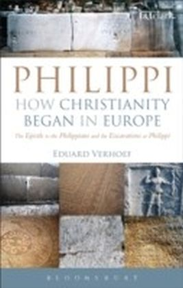 Philippi: How Christianity Began in Europe