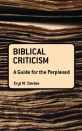 Biblical Criticism: A Guide for the Perplexed