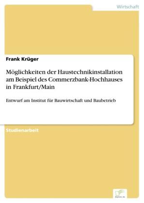 Möglichkeiten der Haustechnikinstallation am Beispiel des Commerzbank-Hochhauses in Frankfurt/Main