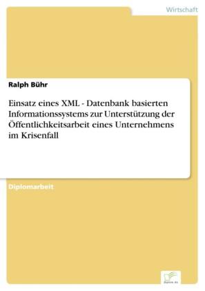 Einsatz eines XML - Datenbank basierten Informationssystems zur Unterstützung der Öffentlichkeitsarbeit eines Unternehmens im Krisenfall