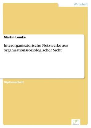 Interorganisatorische Netzwerke aus organisationssoziologischer Sicht