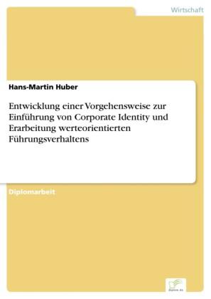 Entwicklung einer Vorgehensweise zur Einführung von Corporate Identity und Erarbeitung werteorientierten Führungsverhaltens