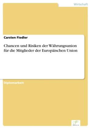 Chancen und Risiken der Währungsunion für die Mitglieder der Europäischen Union