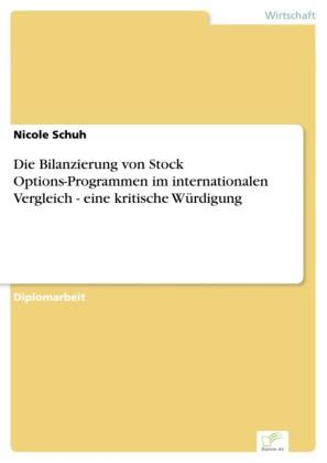 Die Bilanzierung von Stock Options-Programmen im internationalen Vergleich - eine kritische Würdigung