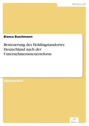 Besteuerung des Holdingstandortes Deutschland nach der Unternehmenssteuerreform