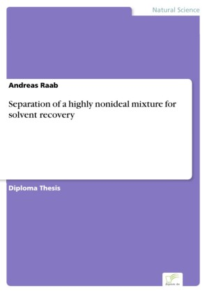 Separation of a highly nonideal mixture for solvent recovery