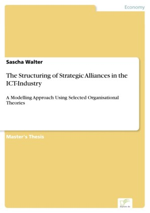The Structuring of Strategic Alliances in the ICT-Industry