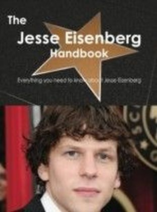 Jesse Eisenberg Handbook - Everything you need to know about Jesse Eisenberg