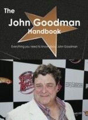 John Goodman Handbook - Everything you need to know about John Goodman