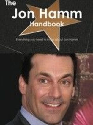 Jon Hamm Handbook - Everything you need to know about Jon Hamm