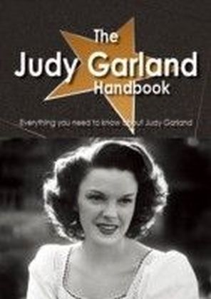 Judy Garland Handbook - Everything you need to know about Judy Garland