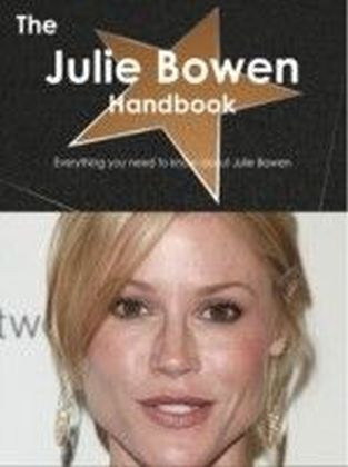 Julie Bowen Handbook - Everything you need to know about Julie Bowen