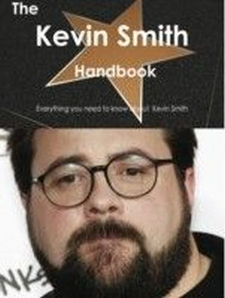 Kevin Smith Handbook - Everything you need to know about Kevin Smith
