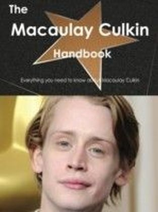 Macaulay Culkin Handbook - Everything you need to know about Macaulay Culkin
