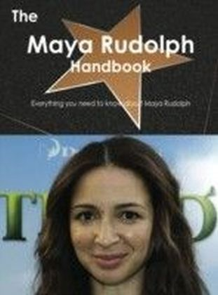 Maya Rudolph Handbook - Everything you need to know about Maya Rudolph