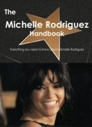 Michelle Rodriguez Handbook - Everything you need to know about Michelle Rodriguez