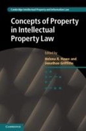 Concepts of Property in Intellectual Property Law