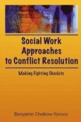 Social Work Approaches to Conflict Resolution