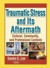 Traumatic Stress and Its Aftermath