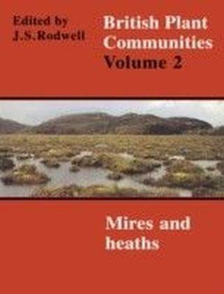 British Plant Communities: Volume 2, Mires and Heaths