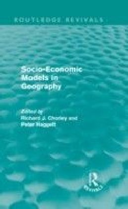 Socio-Economic Models in Geography (Routledge Revivals)