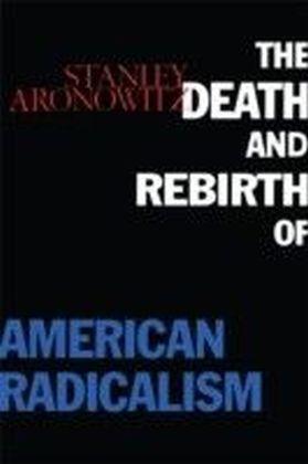 Death and Rebirth of American Radicalism