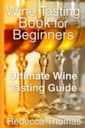 Wine Tasting Book for Beginners