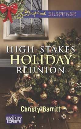 High-Stakes Holiday Reunion (Mills & Boon Love Inspired Suspense) (The Security Experts - Book 3)