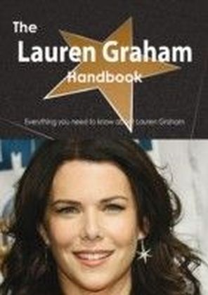 Lauren Graham Handbook - Everything you need to know about Lauren Graham