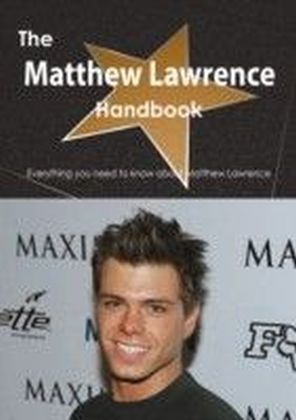 Matthew Lawrence Handbook - Everything you need to know about Matthew Lawrence