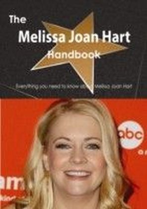 Melissa Joan Hart Handbook - Everything you need to know about Melissa Joan Hart